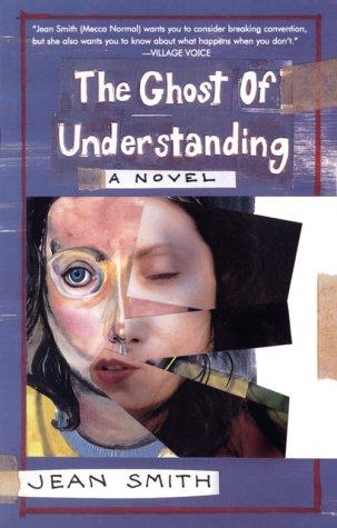 9781551520506: The Ghost of Understanding: A Novel