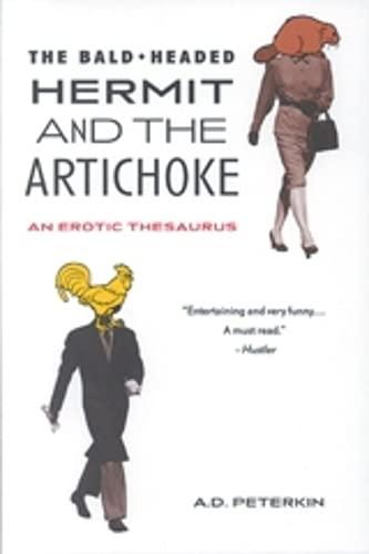 9781551520636: The Bald-Headed Hermit & The Artichoke: An Erotic Thesaurus