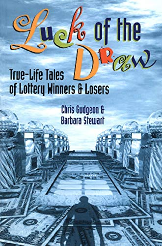 9781551520827: Luck of the Draw: True-Life Tales of Lottery Winners and Losers