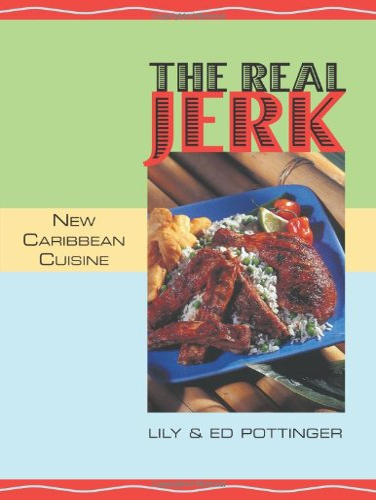 9781551521152: The Real Jerk: New Caribbean Cuisine
