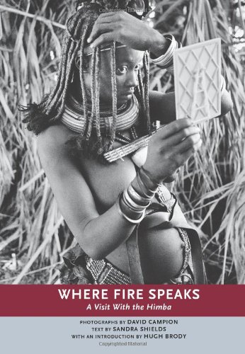 Where Fire Speaks : A Visit with the Himba.