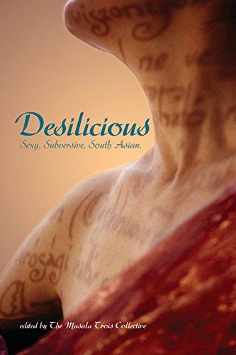 Desilicious: South Asian Erotic Writing: Masala Trois Collective