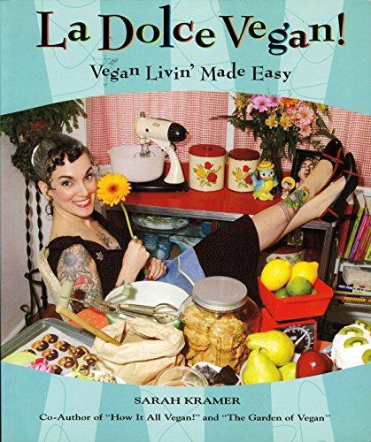 9781551521879: La Dolce Vegan!: Vegan Livin' Made Easy
