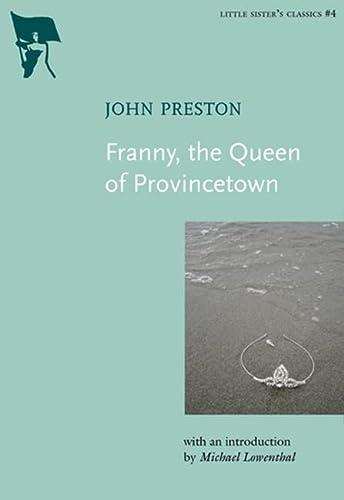 Franny, The Queen Of Provincetown (Paperback): John Preston