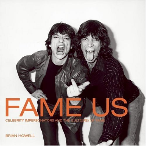 9781551522289: Fame Us: Celebrity Impersonators and the Cult(ure) of Fame