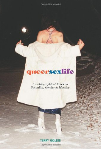 queersexlife: Autobiographical Notes on Sexuality, Gender & Identity: Goldie, Terry