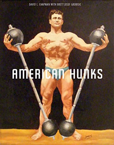 9781551522562: American Hunks: The Muscular Male Body in Popular Culture, 1860-1970
