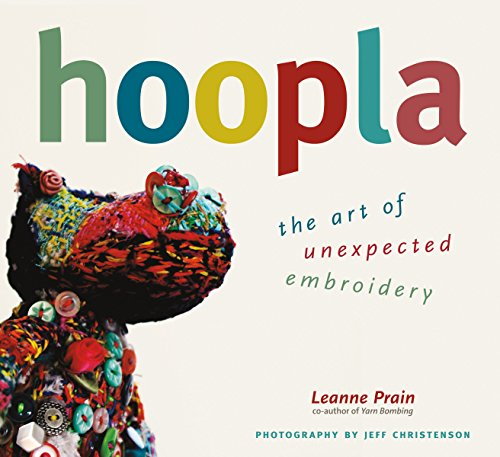 9781551524061: Hoopla: The Art of Unexpected Embroidery