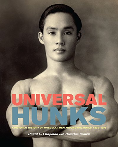 9781551525099: Universal Hunks: A Pictorial History of Muscular Men around the World, 1895-1975