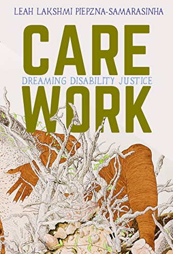 9781551527383: Care Work: Dreaming Disability Justice