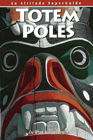 9781551530444: Totem Poles (An Altitude superguide)