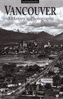 9781551530765: Vancouver: A History in Photographs