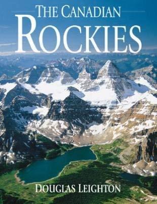 The Canadian Rockies (Mt. Assiniboine Cover): Leighton, Douglas