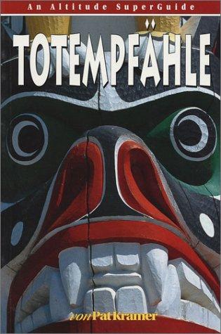 9781551536026: Totem Poles (Altitude Superguides)