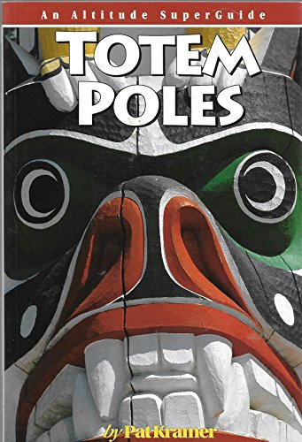 9781551536163: Totem Poles: An Altitude Superguide
