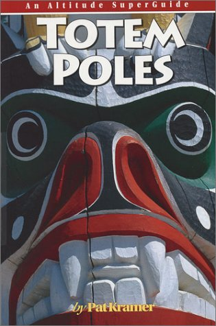 9781551536293: Totem Poles: An Altitude SuperGuide (Culture and History Superguides)