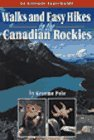 9781551537009: Walks & Easy Hikes in the Canadian Rockies (Altitude Superguides Series)