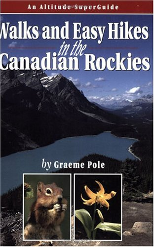 9781551537030: Walks & Easy Hikes in the Canadian Rockies: An Altitude SuperGuide (Recreation Superguides)