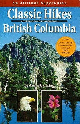 9781551537047: Classic Hikes of Southwest British Columbia: Altitude Superguide (Altitude Superguides)