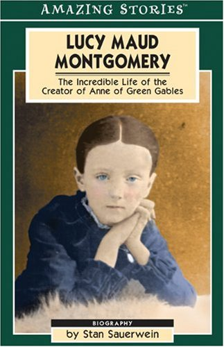 Lucy Maud Montgomery The Secret Life of: Stan Sauerwein
