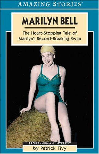 9781551539645: Marilyn Bell: The Heart-Stopping Tale of Marilyn's Record-Breaking Swim (Amazing Stories)