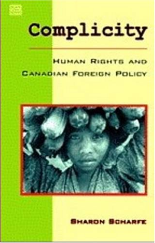 Complicity: Human Rights and Canadian Foreign Policy - The Case of East Timor: Scharfe, Sharon
