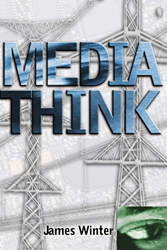 9781551640556: Mediathink
