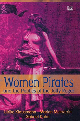 9781551640587: Women Pirates and the Politics of the Jolly Roger