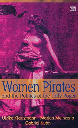 9781551640594: Women Pirates & the Politics of the Jolly Roger