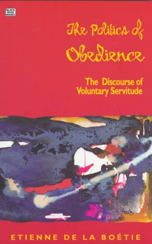 9781551640884: The Politics of Obedience: The Discourse of Voluntary Servitude