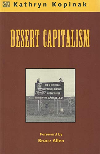 9781551640914: Desert Capitalism: What Are the Maquiladoras