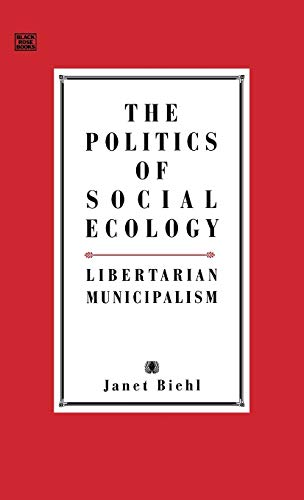 POLITICS OF SOCIAL ECOLOGY: Murray Bookchin