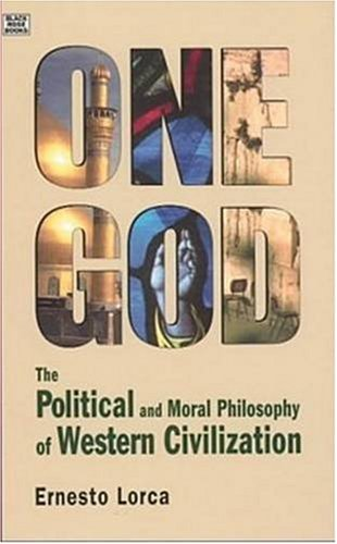 One God : The Political and Moral: Lorca, Ernesto