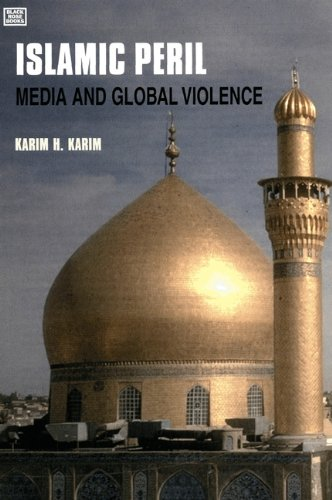 9781551642260: Islamic Peril: Media and Global Violence--Updated Edition