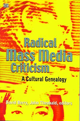 9781551642475: Radical Mass Media Criticism: A Cultural Genealogy
