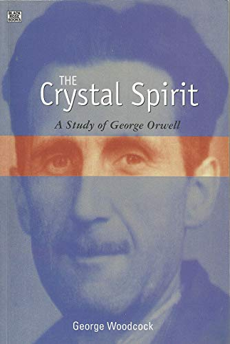 9781551642680: The Crystal Spirit: A Study of George Orwell