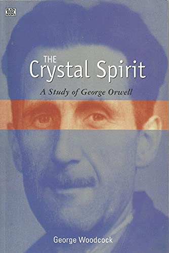 9781551642697: The Crystal Spirit: A Study of George Orwell