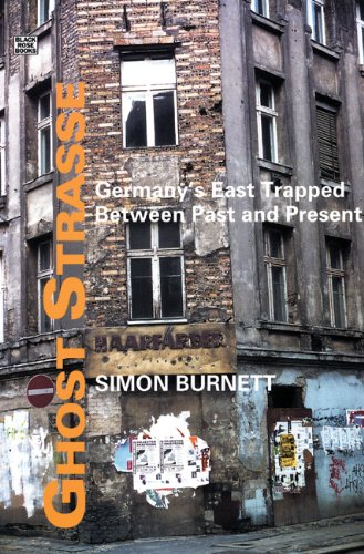 9781551642901: Ghost Strasse: Germany's East Trapped Between Past and Present