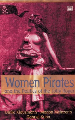 9781551643489: Women Pirates and the Politics of the Jolly Roger