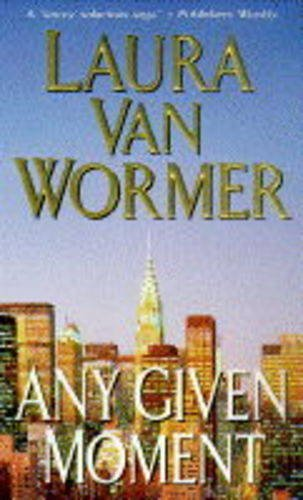 Any Given Moment: Laura Van Wormer