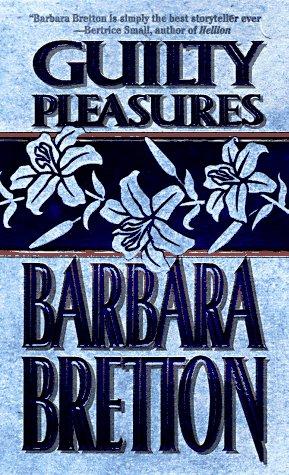 Guilty Pleasures: Bretton, Barbara