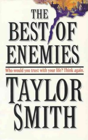 The Best of Enemies: Smith, Taylor