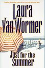 Just For The Summer: Van Wormer, Laura