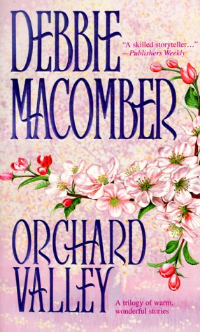 Orchard Valley (Orchard Valley Trilogy): Macomber, Debbie