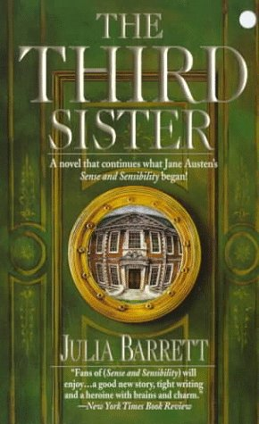 9781551664460: The Third Sister: A Continuation of Jane Austen's Sense and Sensibility