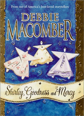 Shirley Goodness And Mercy (Angel) (1551665298) by Macomber, Debbie