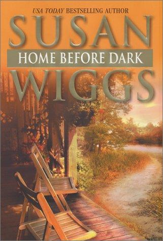 Home Before Dark: Susan Wiggs