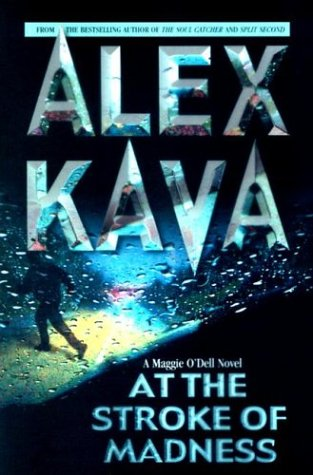At The Stroke Of Madness (Maggie O'Dell Novels): Kava, Alex