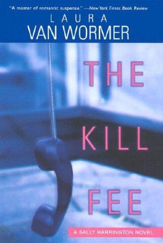 The Kill Fee: Laura Van Wormer
