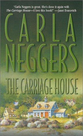 Carriage House: Neggers, Carla